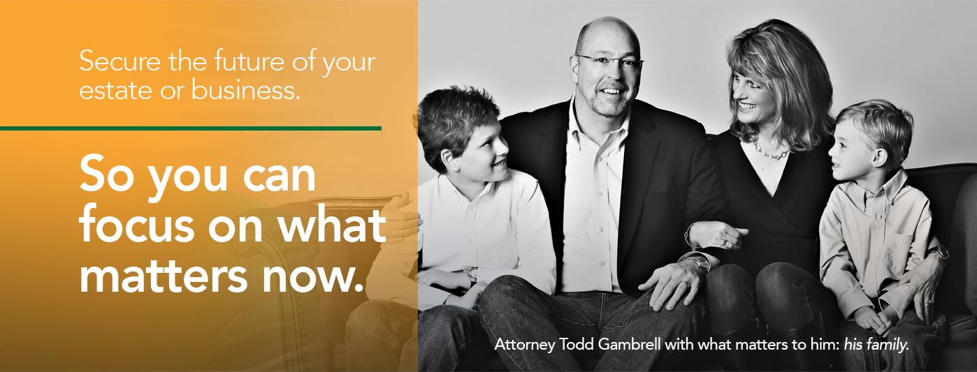 Secure the future of your estate or business. So you can focus on what matters now.